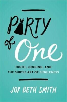Party of One: Truth, Longing, and the Subtle Art of Singleness (Paperback or Sof