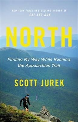North: Finding My Way While Running the Appalachian Trail (Hardback or Cased Boo
