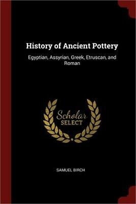 History of Ancient Pottery: Egyptian, Assyrian, Greek, Etruscan, and Roman (Pape