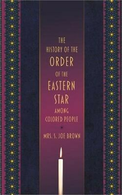 The History of the Order of the Eastern Star Among Colored People (Paperback or