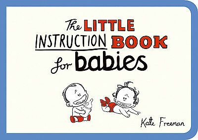 The Little Instruction Book for. . .: The little instruction book for babies by