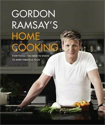 Gordon Ramsay's Home Cooking: Everything You Need to Know to Make Fabulous Food
