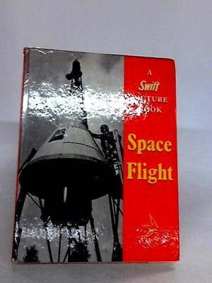 Space Flight (A Swift Picture Book) (Anon - 1961) (ID:97686)