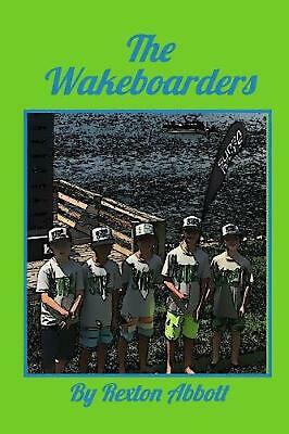 Wakeboarders by Rexton Abbott Paperback Book Free Shipping!