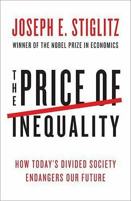 The Price of Inequality: How Today's Divided Society Endangers Our Future (Hardb
