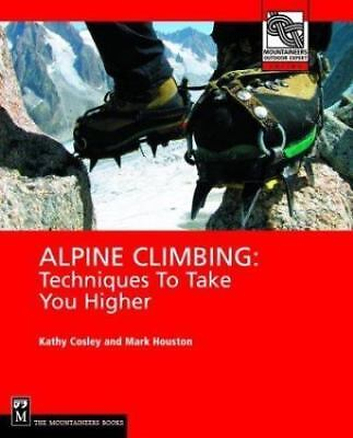 Alpine Climbing: Techniques to Take You Higher (Paperback or Softback)