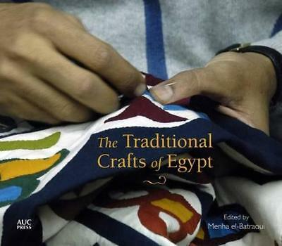 The Traditional Crafts of Egypt by Edited by Menha el-Batraoui. Translated by Na