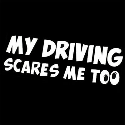 1PCS Funny Car Stickers MY DRIVING SCARES ME TOO Car/Window Vinyl Decal Sticker