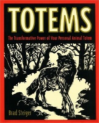 Totems: The Transformative Power of Your Personal Animal Totem (Paperback or Sof