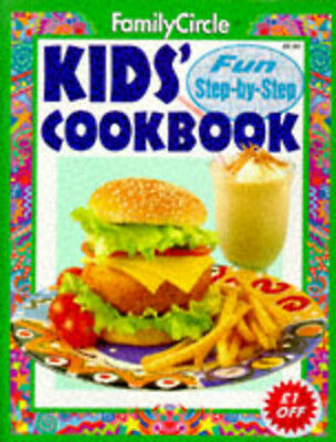 """""""Family Circle"""" Step-by-step S.: Kids' Cook Book by """"Family Circle"""" (Paperback"""