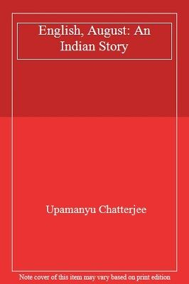 English, August: An Indian Story,Upamanyu Chatterjee