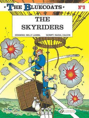 Bluecoats, The Vol. 3: The Skyriders by Raoul Cauvin | Paperback Book | 97818491