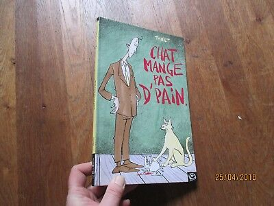 ALBUM BD THIRIET chat mange pas d pain les mals eleves eo 1999