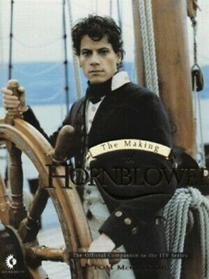 The making of Hornblower: the official companion to the ITV series by Tom