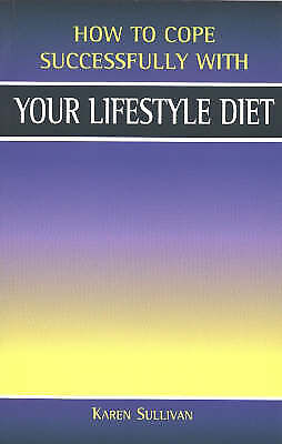 How To Cope Successfully with Your Lifestyle Diet by Sullivan, Karen   Paperback