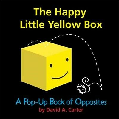 The Happy Little Yellow Box: A Pop-Up Book of Opposites (Hardback or Cased Book)