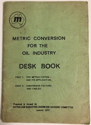 Metric Conversion for the Oil Industry Desk Book 1975 Petroleum Imperial Metric