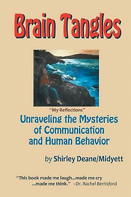 Brain Tangles: Unraveling the Mysteries of Communication and Human Behavior by S