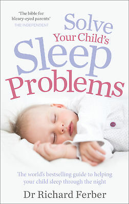 Solve Your Child's Sleep Problems, Richard Ferber