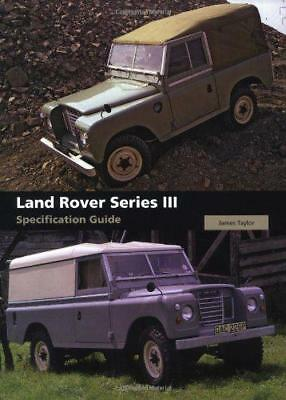 Land Rover Series III Specification Guide by James Taylor | Hardcover Book | 978