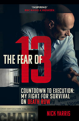 The Fear of 13, Nick Yarris