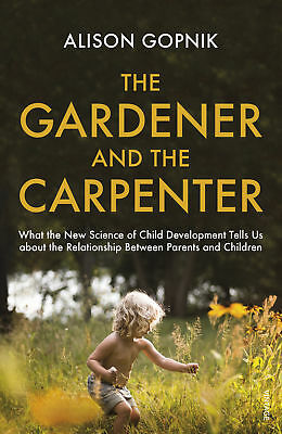 The Gardener and the Carpenter, Alison Gopnik
