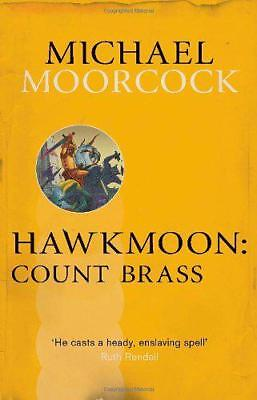 Hawkmoon: Count Brass (Moorcocks Multiverse) by Moorcock, Michael | Paperback Bo