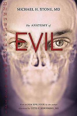 The Anatomy Of Evil, Michael H. Stone MD