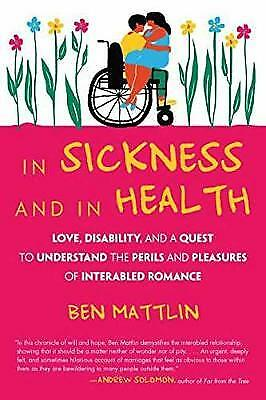 In Sickness and in Health: Love, Disability, and a Quest to Understand the Peril