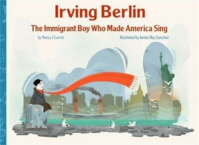 Irving Berlin, the Immigrant Boy Who Made America Sing (Hardback or Cased Book)