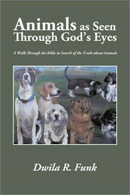 Animals as Seen Through God's Eyes: A Walk Through the Bible in Search of the Tr