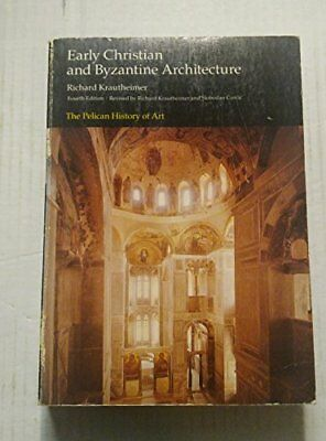 Early Christian And Byzantine Architecture (Pel... by Curcic, Slobodan Paperback