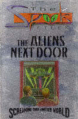 The spook files: The aliens next door by Michael Johnstone (Paperback /