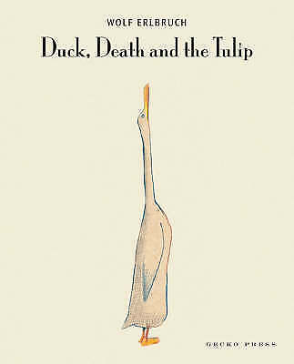 Duck, Death and the Tulip, Wolf Erlbruch