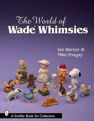 The World of Wade Whimsies (Schiffer Book for Collectors), , Posgay, Mike, Warne