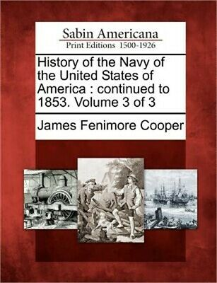 History of the Navy of the United States of America: Continued to 1853. Volume 3