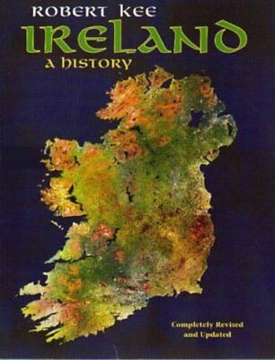 Ireland: a history by Robert Kee (Paperback)