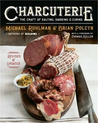 Charcuterie: The Craft of Salting, Smoking, and Curing (Hardback or Cased Book)