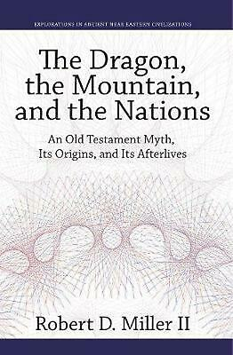 Dragon, the Mountain, and the Nations by Robert D. Iii Miller Hardcover Book Fre