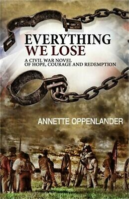 Everything We Lose: A Civil War Novel of Hope, Courage and Redemption (Paperback