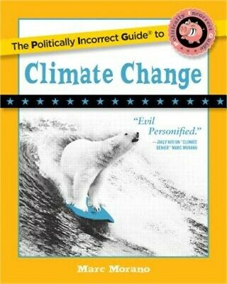 The Politically Incorrect Guide to Climate Change (Paperback or Softback)