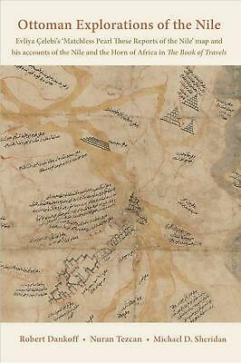 Ottoman Explorations of the Nile: Evliya Celebi's `Matchless Pearl These Reports