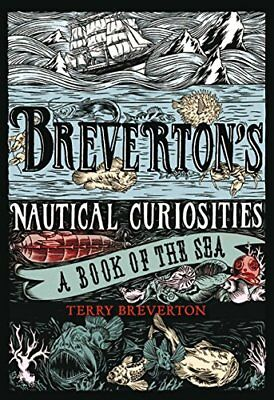 Breverton's Nautical Curiosities: A Book of the Sea-Terry Breverton