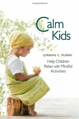 Calm Kids: Help Children Relax with Mindful Activities,Lorraine Murray