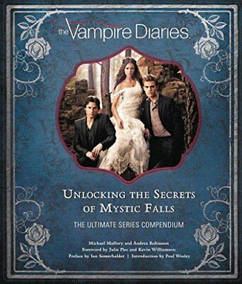 The Vampire Diaries - The Definitive Guide: Unlocking the Secrets of Mystic Fall