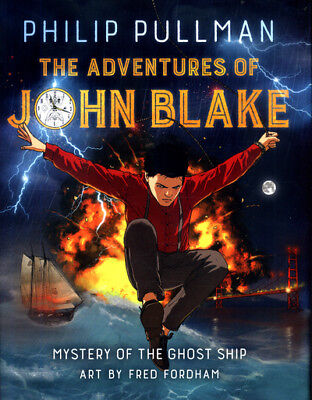 The adventures of John Blake: the mystery of the ghost ship by Philip Pullman
