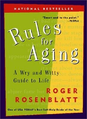 Rules for Aging: A Wry and Witty Guide to Life (Paperback or Softback)