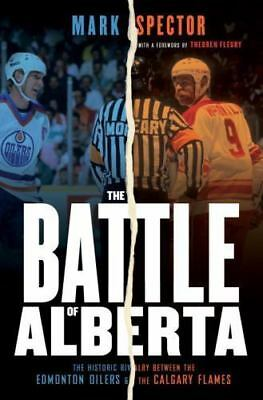The Battle of Alberta :Edmonton Oilers and the Calgary Flames HARDCOVER HOCKEY
