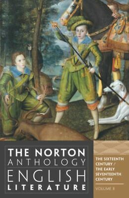 The Norton anthology of English literature. Vol. 2 The 16th and early 17th