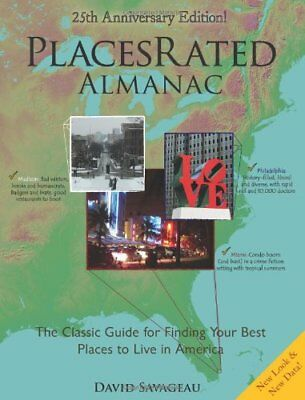 Places Rated Almanac: The Classic Guide for Finding Your Best Places to Live…